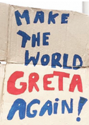 Make the wolrd Greta again